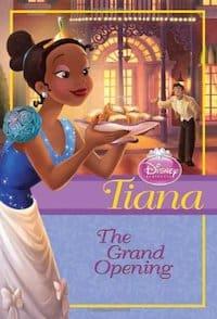 Tiana The Grand Opening Disney Princess Chapter Book